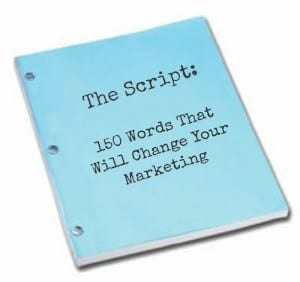 The Script | 150 Words That Will Change Your Marketing