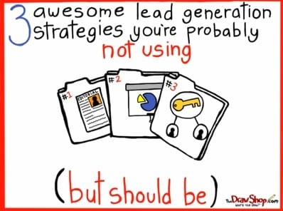 Three Lead Generation Strategies You're Probably Not Using (But Should Be)