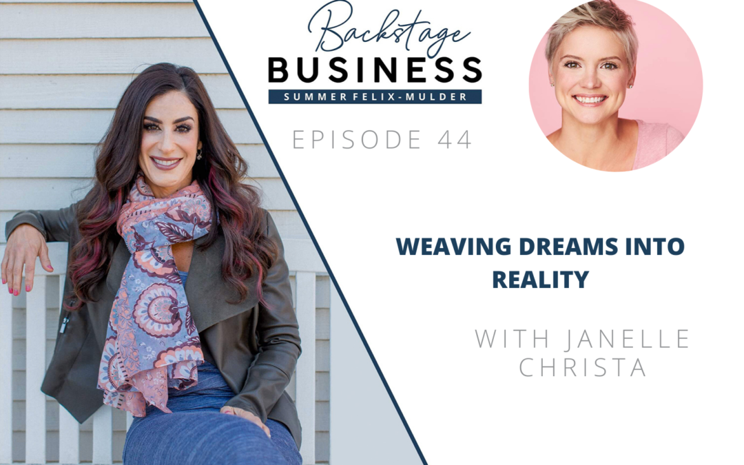 Weaving Dreams into Reality with Janelle Christa – Backstage Business #44
